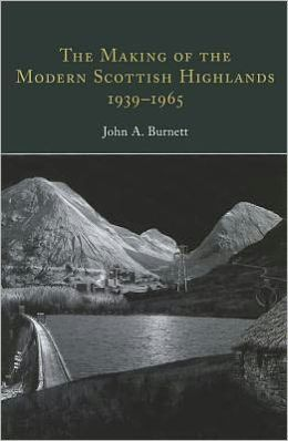 The Making of the Modern Scottish Highlands, 1939-65