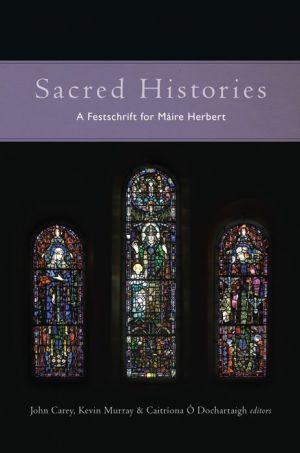 Sacred Histories: Studies in the literature and culture of medieval Ireland