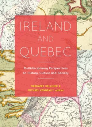 Ireland and Quebec: Multidisciplinary perspectives on history, culture and society