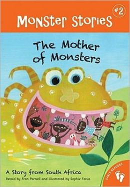 The Mother of Monsters Chapter: A Story from South Africa (Barefoot Books Monsters Series #2)
