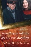 Book Cover Image. Title: Travelling to Infinity:  My Life With Stephen, Author: Jane Hawking