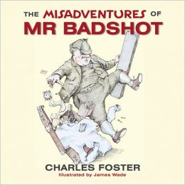 The Misadventures of Mr Badshot
