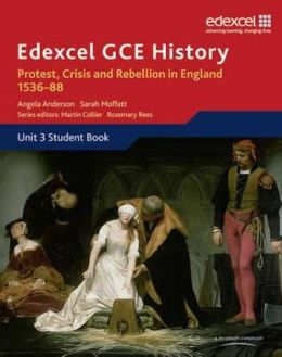 Protest, Crisis and Rebellion in England 1536-88. Student Book