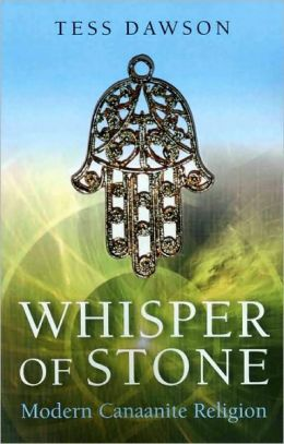 Whisper of Stone: Natib Qadish: Modern Canaanite Religion