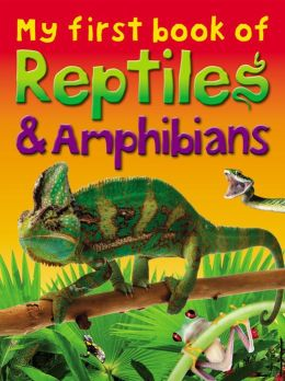 My First Book of Reptiles & Amphibians