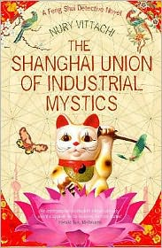 The Shanghai Union of Industrial Mystics (Feng Shui Detective Series)