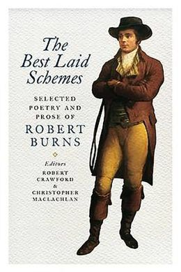 The Best Laid Schemes: Selected Poetry and Prose of Robert Burns