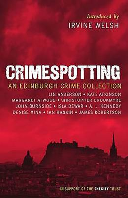 Crimespotting: An Edinburgh Crime Collection