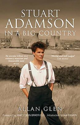 Stuart Adamson: In a Big Country