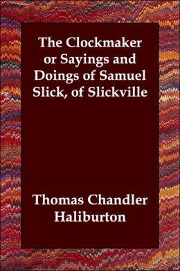 Clockmaker or Sayings and Doings of Samu