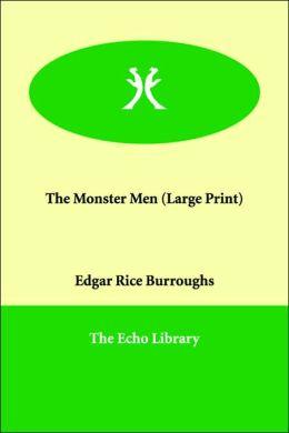 The Monster Men (Large Print)