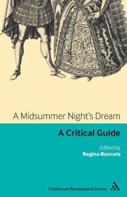 A Midsummer Night's Dream: A Critical Guide