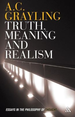 Truth, Meaning and Realism: Essays in the Philosophy of Thought