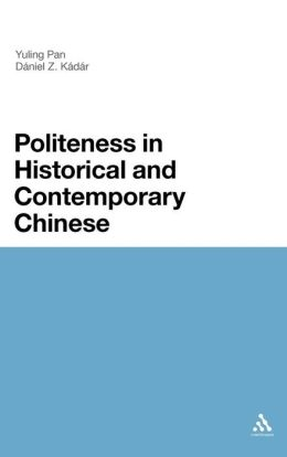 Politeness In Historical and Contemporary Chinese: A Comparative Analysis