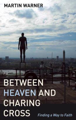 Between Heaven and Charing Cross