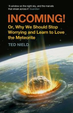Incoming! Or, Why We Should Stop Worrying and Learn to Love the Meteorite