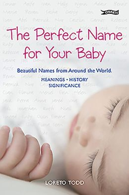 The Perfect Name for Your Baby: Beautiful Names from Around the World
