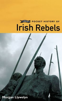 O'Brien Pocket History of Irish Rebels