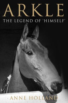 Arkle: The Legend of 'Himself'