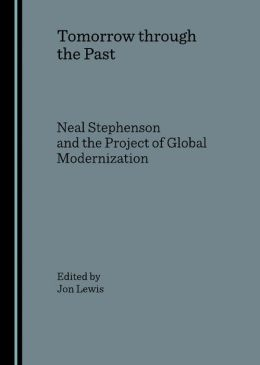 Tomorrow through the Past: Neal Stephenson and the Project of Global Modernization