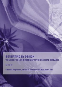 Benefiting by Design: Women of Color in Feminist Psychological Research
