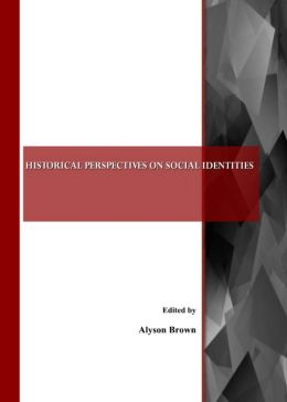 Historical Perspectives on Social Identities
