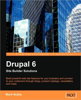 Drupal 6 Site Builder Solutions