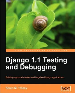 Django 1.1 Testing And Debugging