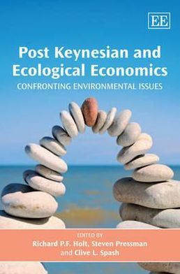 Post Keynesian and Ecological Economics : Confronting Environmental Issues