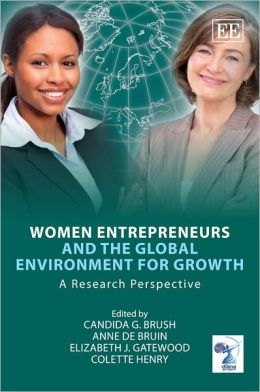 Women Entrepreneurs and the Global Environment for Growth: A Research Perspective