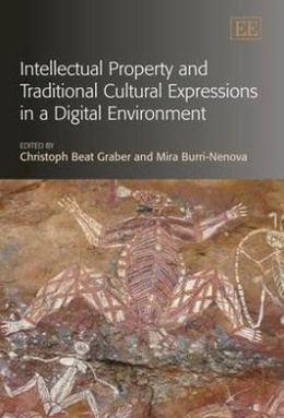 Intellectual Property and Traditional Cultural Expressions in a Digital Environment