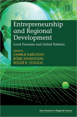 Entrepreneurship and Regional Development : Local Processes and Global Patterns