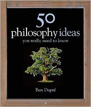 50 Philosophy Ideas You Really Need to Know
