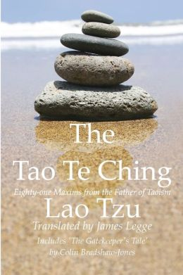 The Tao Te Ching, Eighty-one Maxims from the Father of Taoism