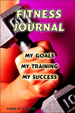 Fitness Journal My Goals My Training and