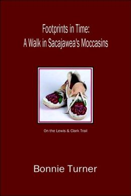 Footprints in Time: A Walk in Sacajawea's Moccasins