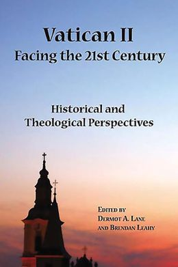 Vatican II Facing the 21st Century: Historical and Theological Perspectives