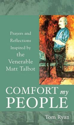 Comfort My People: Prayers and Reflections Inspired by the Venerable Matt Talbot