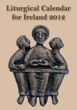 The Liturgical Calendar for Ireland 2012