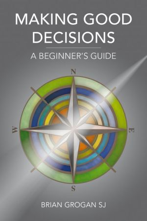 Making Good Decisions: A Beginner's Guide