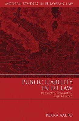 Public Liability in EU Law: Brasserie, Bergaderm and Beyond