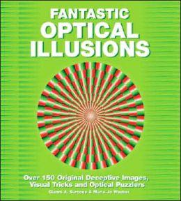 Fantastic Optical Illusions: Over 150 Illustrations