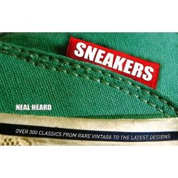 Sneakers: Over 300 Classics From Rare Vintage to the Latest Designs (Special Limited Edition)