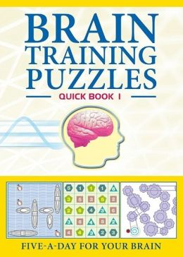 Brain Training Puzzles: Quick Book 1: Five-A-Day for Your Brain