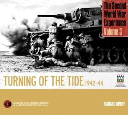 The Second World War Experience Volume 3: The Turning of the Tide 1942-44