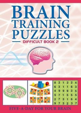 Brain Training Puzzles: Difficult Book 2: Five-A-Day for Your Brain
