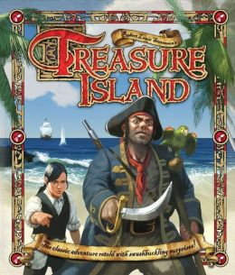 Robert Louis Stevenson's Treasure Island: The Classic Adventure Retold with Swashbuckling Surprises!