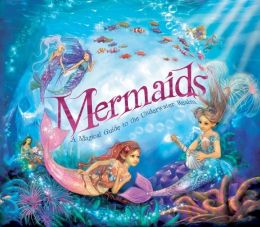 Mermaids: A Magical Guide to the Underwater Realm