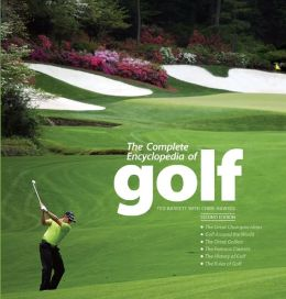 The Complete Encyclopedia of Golf: Second Edition