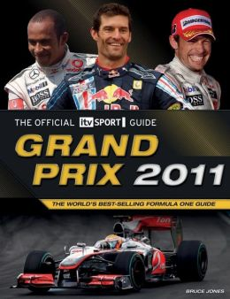 Grand Prix 2011: The World's Best-Selling Formula One Guide
